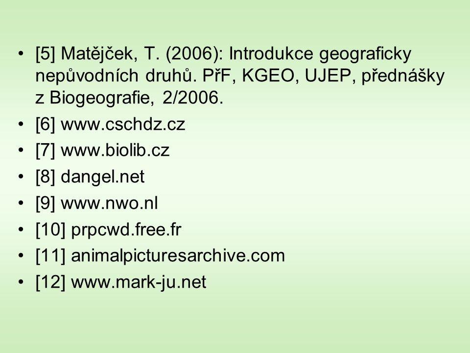 [5] Matějček, T. (2006): Introdukce geograficky nepůvodních druhů